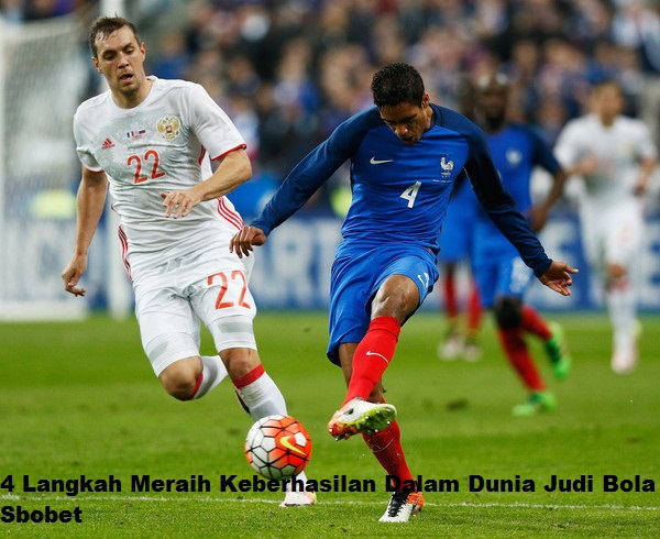 4 Langkah Meraih Keberhasilan Dalam Dunia Judi Bola Sbobet