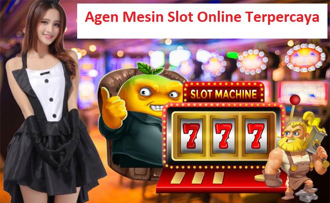 Agen Mesin Slot Online Terpercaya