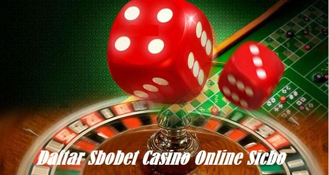 Daftar Sbobet Casino Online Sicbo