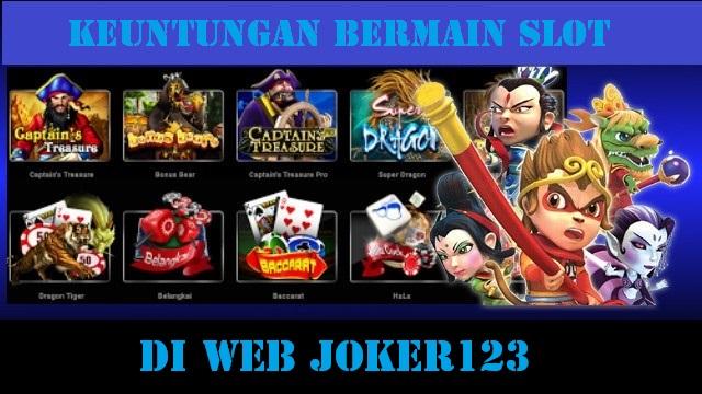 Keuntungan Bermain Slot di Web Joker123